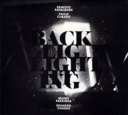 Rodrigues, Ernesto / Paulo Curado / Bruno Parrinha / Eduardo Chagas: Backlighting (Creative Sources)