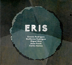 Rodrigues, Ernesto / Guilherme Rodrigues / Miguel Mira / Anna Piosik / Carlos Santos: Eris