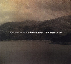Smet, Catherine / Dirk Wachtelaer: Improvisations (Creative Sources)