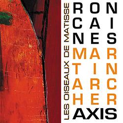 Ron  Caines / Martin Archer Axis: Les Oiseaux de Matisse (Discus Music)