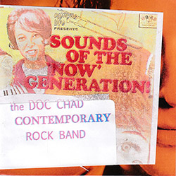 Chadbourne, Eugene Contemporary Rock Band: Sounds Of The Now Generation