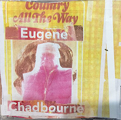 Chadbourne, Eugene: Country All The Way (Chadula)