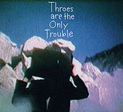 Foster, Michael / Steve Swell / Brandon Lopez / Weasel Walter: Throes are the Only Problem <i>[Used