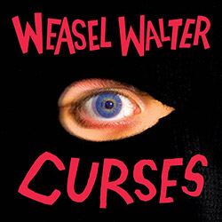 Walter, Weasel : Curses