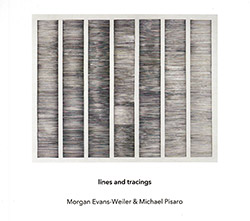 Evans-Weiler, Morgan / Michael Pisaro: Lines And Tracings <i>[Used Item]</i> (Another Timbre)