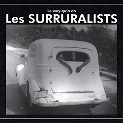 Surruralists, Les (Bull / Normand / Grossman / Jacques / Berirau): La Way Qu'a Do (Tour de Bras)