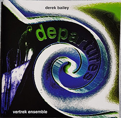 Bailey, Derek / Vertrek Ensemble: Departures (Volatile Records)