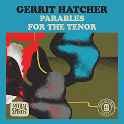Hatcher, Gerrit: Parables for the Tenor [CASSETTE + DOWNLOAD]