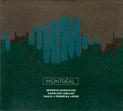 Rodrigues / Leblanc / Lopes: Montreal <i>[Used Item]</i> (Creative Sources)