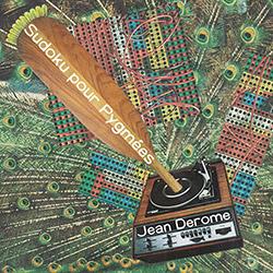 Derome, Jean : Sudoku pour Pygmees (Ambiances Magnetiques)