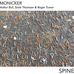Monicker (Scott Thomson / Arthur Bull / Roger Turner): Spine (Ambiances Magnetiques)
