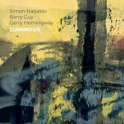 Simon Nabatov / Barry Guy / Gerry Hemingway: Luminous (NoBusiness)