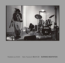 Wadada Leo Smith / Sabu Toyozumi: Burning Meditation (NoBusiness Records)