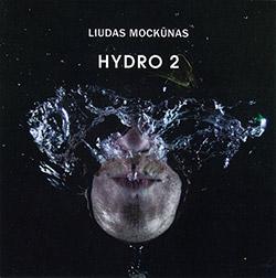 Mockunas, Liudas: Hydro 2 (NoBusiness)