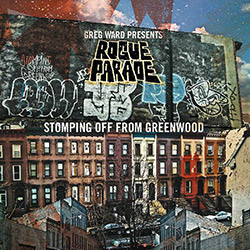 Ward, Greg Presents Rogue Parade: Stomping Off From Greenwood