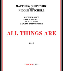Shipp, Matthew Trio / Nicole Mitchell: All Things Are