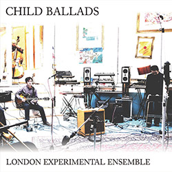 London Experimental Ensemble: Child Ballads [VINYL] (Split Rock Records)