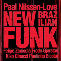Nilssen-Love, Paal: New Brazilian Funk