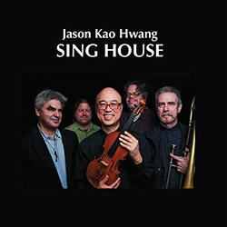 Hwang, Jason Kao (Filiano / Drury / Hwang / Forbes / Swell): Sing House <i>[Used Item]</i> (Euonymus Records)