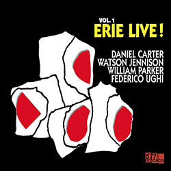 Carter, Daniel / Watson Jennison / William Parker / Federico Ughi: Live! Volume 1: Erie [VINYL] (577)