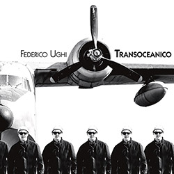 Ughi, Federico feat. Rachel Musson: Transoceanico [VINYL]