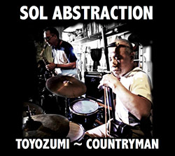 Toyozumi, Sabu / Rick Countryman: Sol Abstraction (Sol Disk Records)