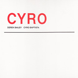Bailey, Derek & Cyro Baptista: Cyro [VINYL 2 LPs] (Honest Jons Records)