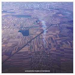 Mopcut (Konig / Desprez / Chen): Accelerated Frames Of Reference [VINYL] (Trost Records)