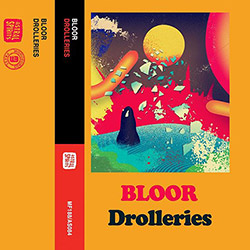 Bloor: Drolleries [CASSETTE] (Astral Spirits)