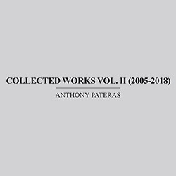 Pateras, Anthony: Collected Works Vol. II (2005-2018)(5 CDS)
