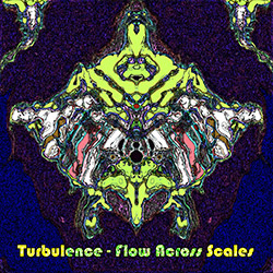 Turbulence: Flow Across Scales (Evil Clown)
