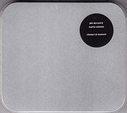 Durrant, Phil / Martin Vishnick: Rifinitori di Momenti