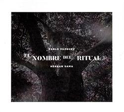 Vazquez, Pablo  / Hernan Sama: El Nombre Del Ritual