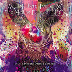 Acid Mothers Temple & The Melting Paraiso U.F.O.: Invisible Eyes And Phantom Cathedral [VINYL] (Bam Balam Records)