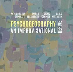 Gianfratti, Antonio Panda / Marco Scarassatti / Otomo Yoshihide / Paulo Hartmann: Psychogeography, a
