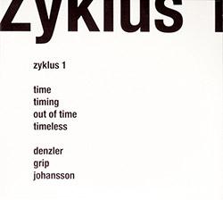 Denzler / Grip / Johansson: Zyklus 1 [2 CDs]