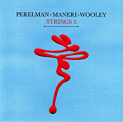 Perelman, Ivo / Mat Maneri / Nate Wooley: Strings 3