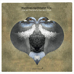 Spillmann, Matthias Trio (Spillmann / Lang / Baumgartner): Live At The Bird's Eye Jazz Club