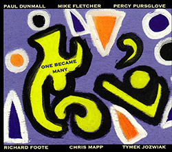 Dunmall, Paul / Mike Fletcher / Percy Pursglove / Richard Foote / Chris Mapp / Tymek Jozwiak: One Be