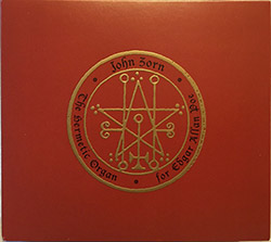 John Zorn: The Hermetic Organ Volume 6: For Edgar Allen Poe (Tzadik)