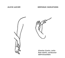 Lucier, Alvin: Orpheus Variations (Important Records)