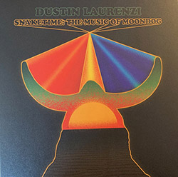 Laurenzi, Dustin: Snaketime: The Music Of Moondog [VINYL]