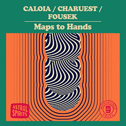 Caloia, Nicolas / Yves Charuest / Karl Fousek : Maps To Hands [CASSETTE w/DOWNLOAD]
