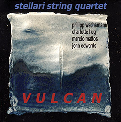 Stellari String Quartet: Vulcan (Emanem)