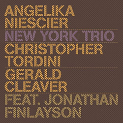 Niescier, Angelika (w/ Christopher Tordini / Gerald Cleaver feat Jonathan Finlayson): New York Trio