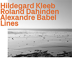 Hildegard Kleeb / Roland Dahinden / Alexandre Babel: Lines (ezz-thetics by Hat Hut Records Ltd)
