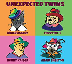 Bruce Ackley / Fred Frith / Henry Kaiser / Aram Shelton: Unexpected Twins (Relative Pitch)