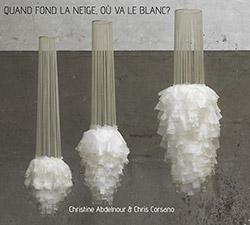 Christine Abdelnour & Chris Corsano: Quand Fond La Neige, Ou Va Le Blanc? (Relative Pitch)