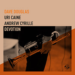 Douglas, Dave feat. Uri Caine / Andrew Cyrille: Devotion (Greenleaf Music)
