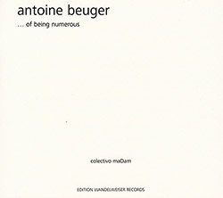 Antoine Beuger and colectivo maDam: ...of being numerous (Edition Wanderweiser Records)